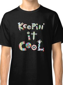 Keep'n It Cool - on dark Classic T-Shirt