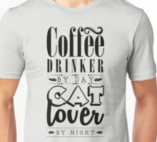 Coffee drinker by day, cat lover by night. Unisex T-Shirt