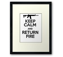 Keep calm and return fire Framed Print