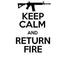 Keep calm and return fire Photographic Print