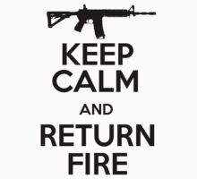 Keep calm and return fire by erinttt