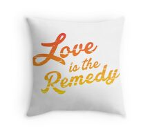 Love is the Remedy Throw Pillow
