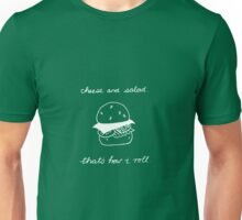 Cheese and Salad... Unisex T-Shirt