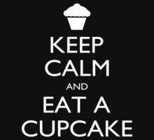 Keep Calm And Eat A Cupcake - Tshirts by shirts2015