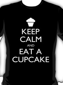 Keep Calm And Eat A Cupcake - Tshirts T-Shirt