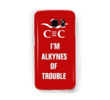 Alkynes of Trouble Samsung Galaxy Case/Skin