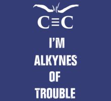 Alkynes of Trouble by HereticWear