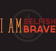 I Am Selfish, I Am Brave by Dorothy Timmer