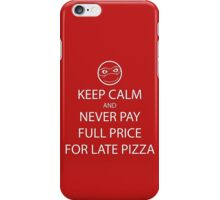 Keep Calm About Late Pizza iPhone Case/Skin