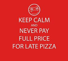 Keep Calm About Late Pizza Unisex T-Shirt