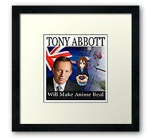 Tony Abbott will make anime real Framed Print