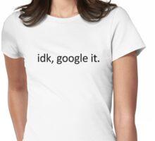 idk, google it. Womens Fitted T-Shirt