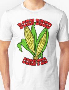BORN BRED CORN FED (red) T-Shirt