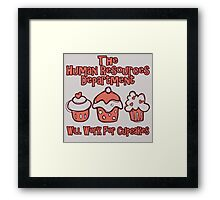 THE HUMAN RESOURCES DEPARTMENT WILL WORK FOR CUPCAKES Framed Print