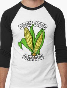BORN BRED CORN FED (white) Men's Baseball ¾ T-Shirt