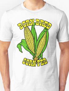 BORN BRED CORN FED (yellow) Unisex T-Shirt