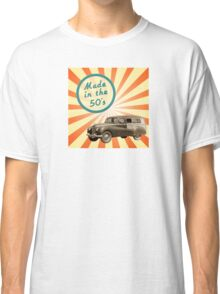Made in the 50s Classic T-Shirt