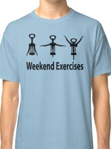 Weekend exercises Classic T-Shirt
