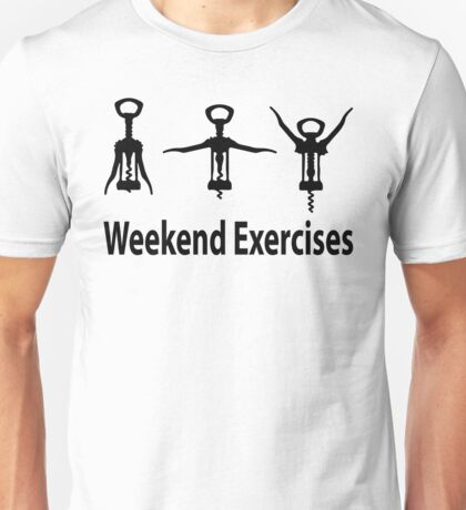 Weekend exercises Unisex T-Shirt