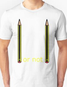 2b or not 2b T-Shirt