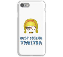 Best Friend Tabitha iPhone Case/Skin