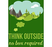 Think Outside No Box Required Walking Hiking T Shirt Photographic Print