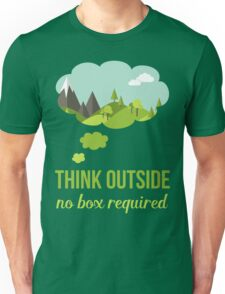 Think Outside No Box Required Walking Hiking T Shirt Unisex T-Shirt