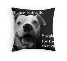 Silence Is Deadly Throw Pillow