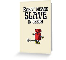 Robot Means Slave In Czech Greeting Card