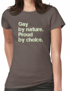 Gay by nature... Womens Fitted T-Shirt