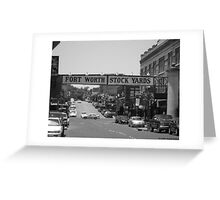 Fort Worth Stock Yards #1 -- Entrance Sign Greeting Card