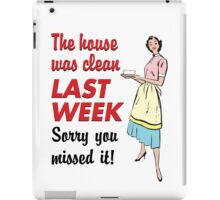 The House Was Clean... iPad Case/Skin