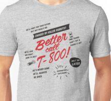 Better Call T-800! Unisex T-Shirt