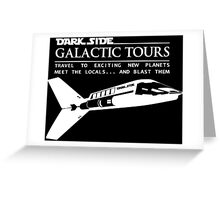 Dark Side Galactic Tours Greeting Card