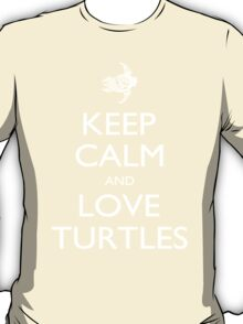 Keep Calm And Love Turtles - Tshirts T-Shirt