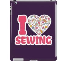 I love SEWING iPad Case/Skin