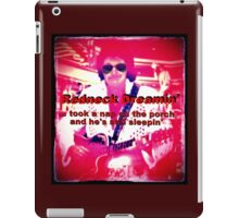 """""""Redneck Dreamin""""... prints and products iPad Case/Skin"""