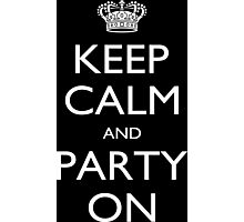 Keep Calm And Party On - Tshirts Photographic Print