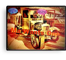 """Ma Wants One""... prints and products Metal Print"