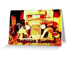 """Redneck Cadillac""... prints and products Greeting Card"