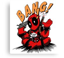 BANG! DEADPOOL! Canvas Print
