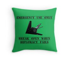 Break open when diplomacy fails! Throw Pillow