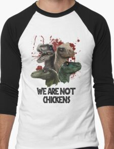We are not chickens Men's Baseball ¾ T-Shirt