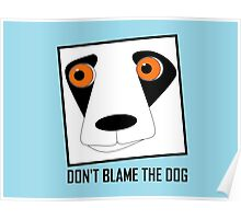 DON'T BLAME THE DOG Poster
