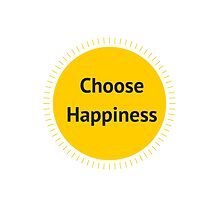 CHOOSE HAPPINESS by IdeasForArtists
