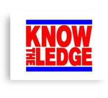KNOW THE LEDGE Canvas Print