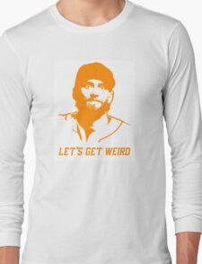"""""""Let's Get Weird"""" - Hunter Pence Long Sleeve T-Shirt"""