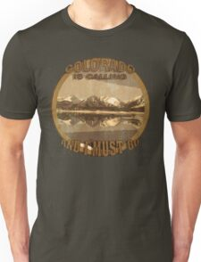 Rustic Colorado is Calling and I Must Go Unisex T-Shirt