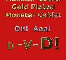 Gold Plated Monster Cable DVD by REDROCKETDINER