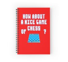 How About A Nice Game of Chess? Spiral Notebook